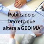 Publicado o Decreto que altera a GEDIMA